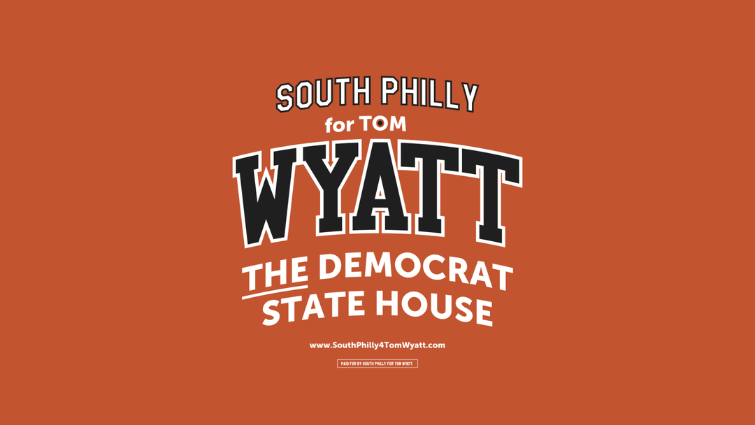 South Philly for Tom Wyatt